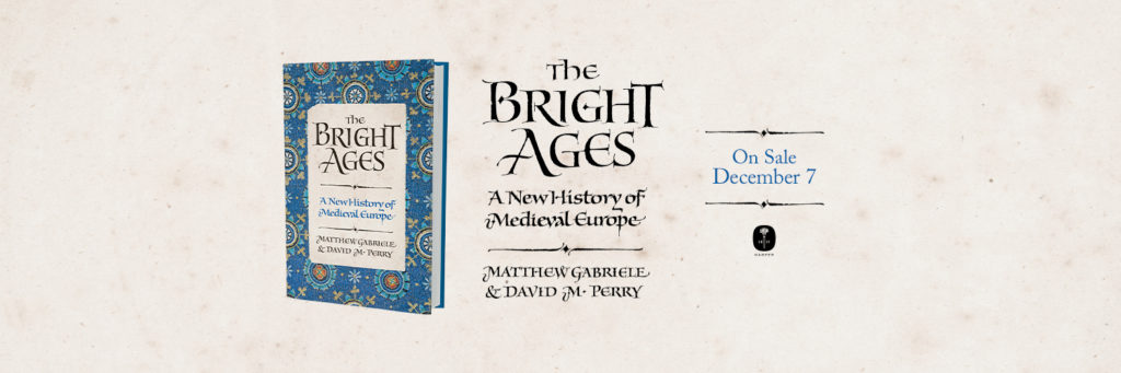 Link to purchase The Bright Ages by Matthew Gabriele and David M. Perry